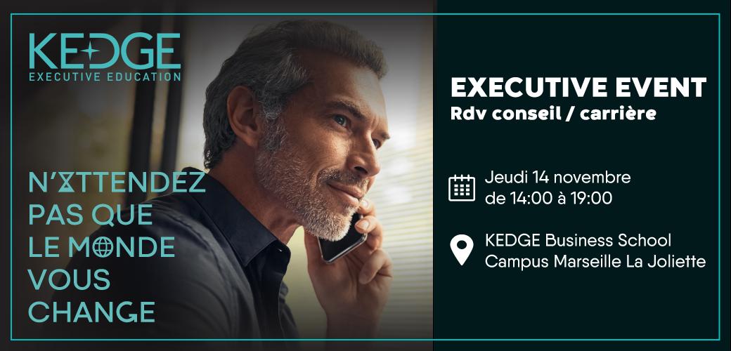 KEDGE Executive Event - Jeudi 14 novembre de 12h à 19h - Campus Marseille La Joliette