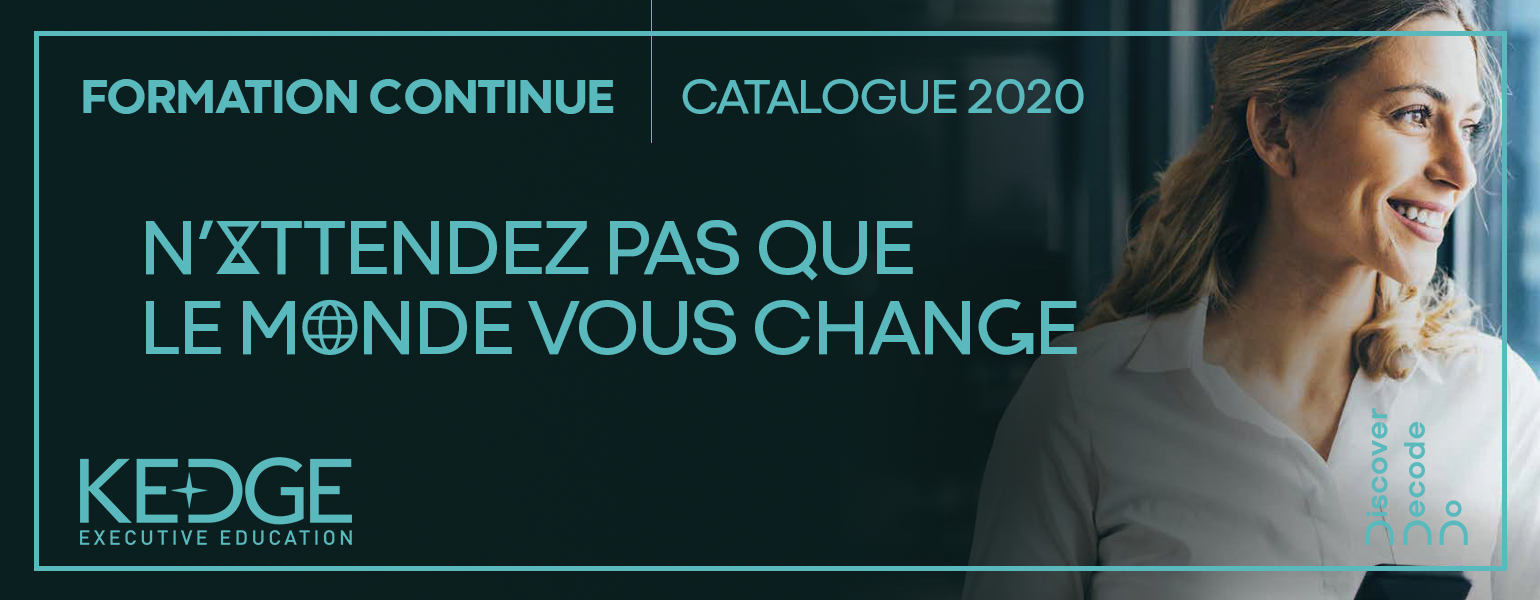 Catalogue 2020 - Formation continue - KEDGE Business School - Executive Education